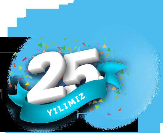 Tecrübemizi 25. Yılımıza gururla taşıdık.